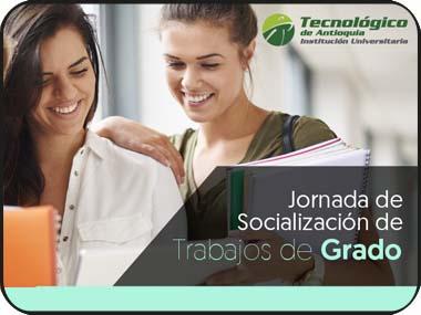 Jornada de socialización de Trabajos de Grados. Organiza Programa Profesional en trabajo Social