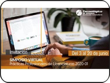 Invitación al Simposio Virtual de Prácticas Profesionales de Licenciaturas 2020-01, te esperamos!