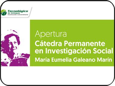 Cátedra Permanente en Investigación Social María Eumelia Galeano Marín