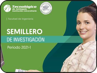 Participa en uno de los semilleros de investigación de la Facultad de Ingeniería periodo 2021/01